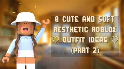 8 Cute and Soft Aesthetic Roblox Outfit Ideas ( PART 2 ... - girl outfits cute roblox avatars 2021